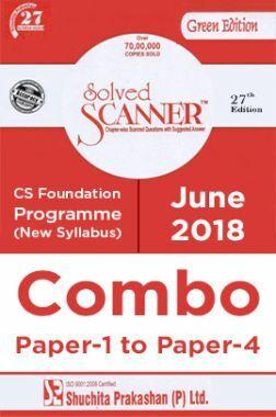 Shuchita Prakashan Model Solved Scanner CS Foundation Programme (New Syllabus) Combo Of Paper-1 To Paper-4 For June 2018