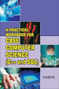 A Practical Workbook for Computer  Science (C++ and SQL) Class 12th  New 2014
