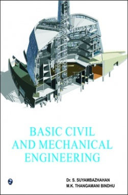 Basic Civil and Mechanical Engineering By Dr. S.Suayambazhahan, M.K.Thangamani Bindu