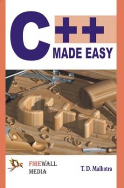 C++ Made Easy By T. D. Malhotra