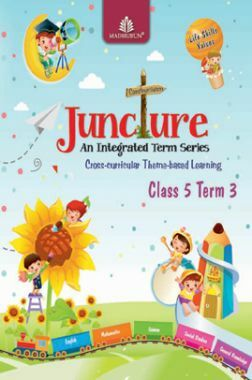 Juncture An Integrated Term Series Class 5 Term 3