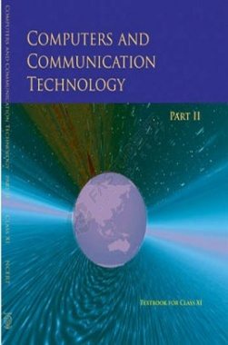 NCERT Computers and Communication Technology Part II Class XI