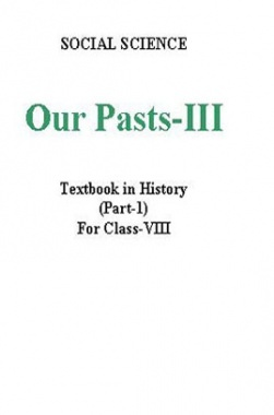NCERT Our Past III (Part I)-Social Science Textbook for Class VIII