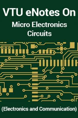 VTU eNotes On Micro Electronics Circuits (Electronics and Communication)