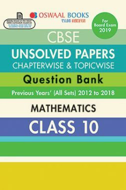 Oswaal CBSE Chapterwise & Topicwise Unsolved Papers Question Bank Class - X Mathematics For 2019 Exam