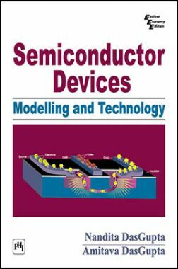 Semiconductor Devices: Modelling And Technology