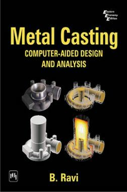 Metal Casting: Computer-Aided Design And Analysis
