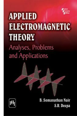 Applied Electromagnetic Theory : Analyses,Problems And Applications