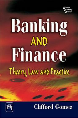 Banking And Finance : Theory,Law And Practice