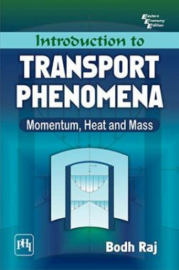 Introduction To Transport Phenomena : Momentum,Heat And Mass