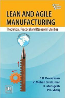 Lean And Agile Manufacturing: Theoretical,Practical And Research Futurities