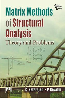 Matrix Methods Of Structural Analysis: Theory And Problems