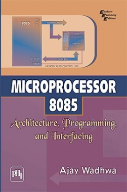 Microprocessor 8085 Architecture, Programming And Interfacing
