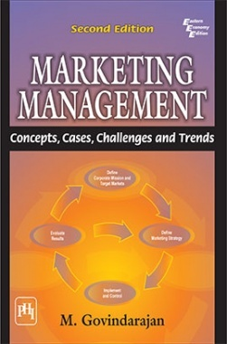 Marketing Management : Concepts, Cases, Challenges And Trends