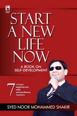 Start A New Life Now: A Book On Self-Development