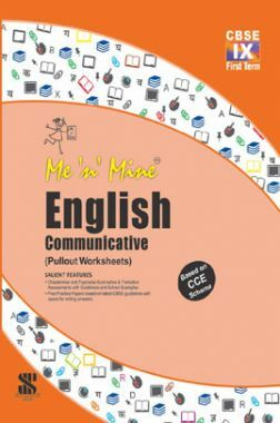 Me n Mine-English Communicative -Term-1 For Class IX