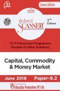 Shuchita Prakashan Solved Scanner CS Professional Programme Module-III Capital, Commodity And Money Market Paper-9.2 (New Syllabus) For June 2018 Exam