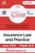Shuchita Prakashan Solved Scanner CS Professional Programme Module-III Insurance Law And Practice Paper-9.3 (New Syllabus) For June 2018 Exam