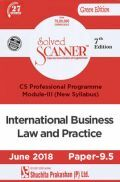 Shuchita Prakashan Solved Scanner CS Professional Programme Module-III International Business Laws And Practices Paper-9.5 (New Syllabus) For June 2018 Exam