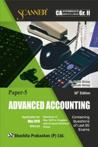 Shuchita Prakashan Solved Scanner CA Intermediate (New Syllabus) Group-II Paper-5 Advanced Accounting For May 2019 Exam