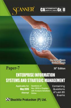 Shuchita Prakashan Solved Scanner CA Intermediate (New Syllabus) Group-II Paper-7 Enterprise Information Systems And Strategic Management For May 2019 Exam