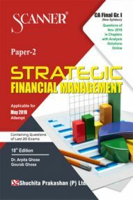 Shuchita Prakashan Solved Scanner CA Final (New Syllabus) Group-I Paper-2 Strategic Financial Management For May 2019 Exam