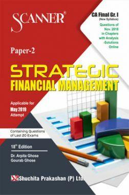 Shuchita Prakashan Solved Scanner CA Final (New Syllabus) Group-I Paper-2 Strategic Financial Management For May 2019 Exam