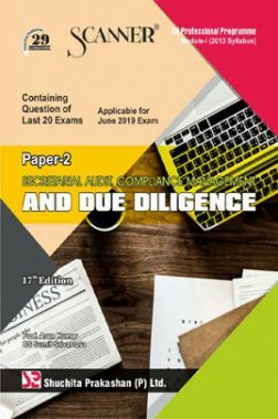 Shuchita Prakashan Scanner CS Professional Programme Module - I (2013 Syllabus) Paper -2 Secretarial Audit, Compliance Management & Due Diligence For June 2019 Exam
