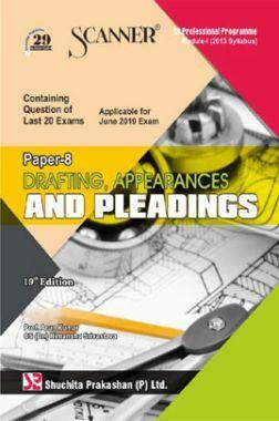 Shuchita Prakashan Scanner CS Professional Programme Module - III (2013 Syllabus) Paper -8 Drafting, Appearances And Pleadings For June 2019 Exam