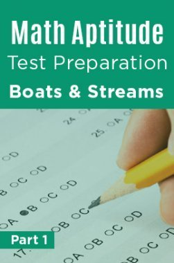 Math Test Preparation Problems on Boats Streams Part 1