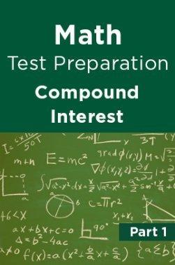 Math Test Preparation Problems on Compound Interest Part 1