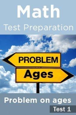 Math Test Preparation Problems on Ages Part 1