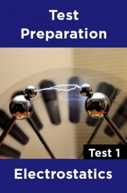 Physics Test Preparations On Electrostatics Part 1