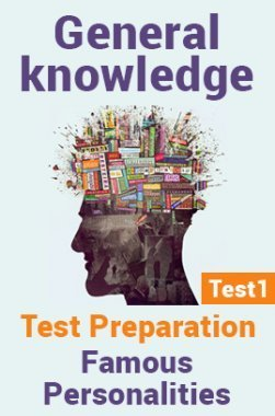 General Knowledge Test Preparations On Famous Personalities Part 1