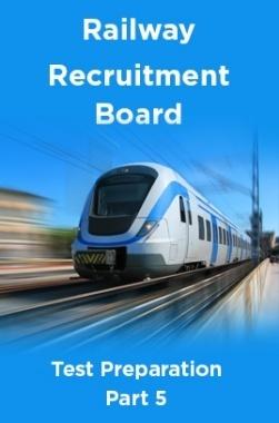 Railway Recruitment Board Test Preparation Part 5