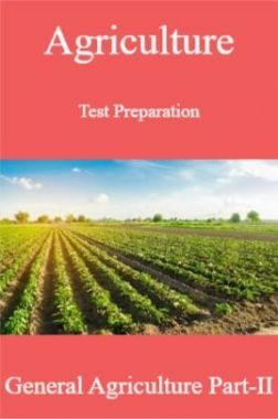 Agriculture Test Preparation For General Agriculture Part-II