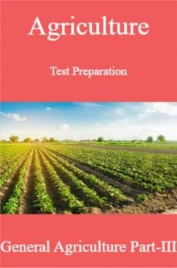 Agriculture Test Preparation For General Agriculture Part-III