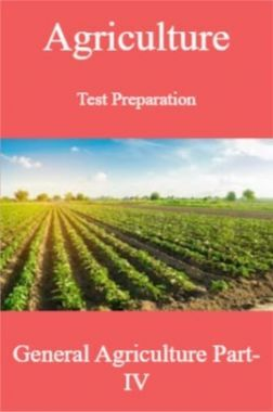 Agriculture Test Preparation For General Agriculture Part-IV