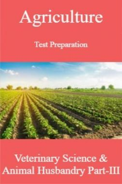 Agriculture Test Preparation For Veterinary Science & Animal Husbandry Part-III