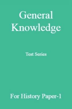 General Knowledge Test Series For History Paper-1
