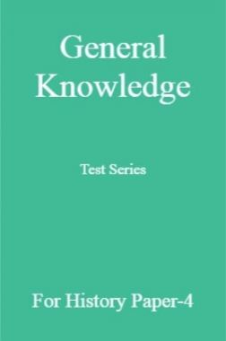 General Knowledge Test Series For History Paper-4