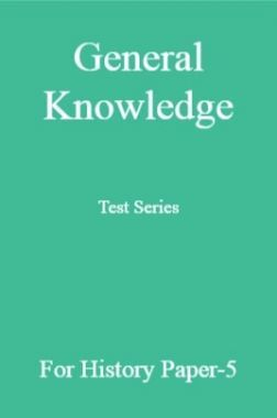 General Knowledge Test Series For History Paper-5