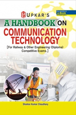 A Handbook On Communication Technology[For Railway & Other Engineering (Diploma) Competitive Examinations]