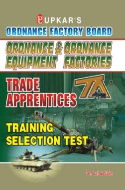 Ordnance Factori Board Ordnance and Ordnance Equipment Factories Trade Apprentices Traning Selection Test