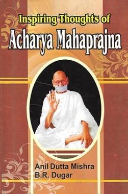 Inspiring Thoughts of Acharya Mahaprajna