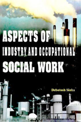 Aspects Of Industry And Occupational Social Work