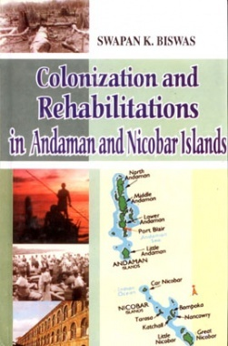 Colonization and Rehabilitations in Andaman and Nicobar Islands