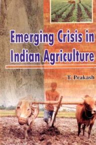 Emerging Crisis in Indian Agriculture