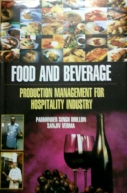 Food and Beverage: Production Management for Hospitality Industry