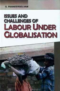 Issues and Challenges of Labour Under Globalisation